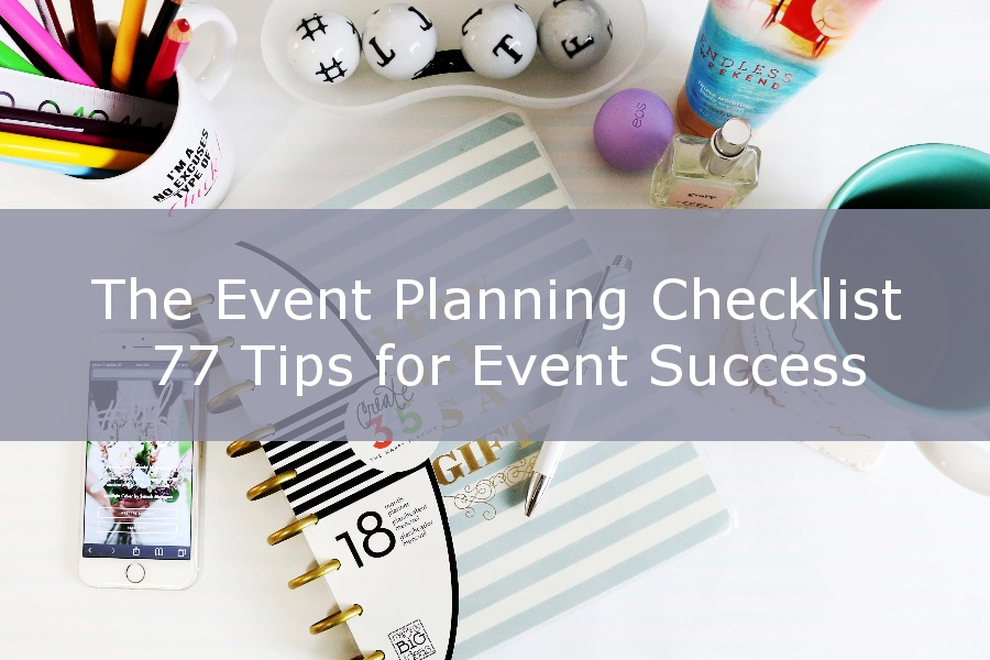 The event planning checklist 77 tips for success